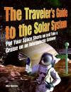 Traveler's Guide to the Solar System, The